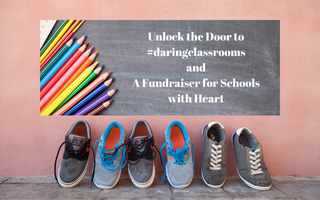 Unlock the Door to #daringclassrooms and A Fundraiser for Schools with Heart!